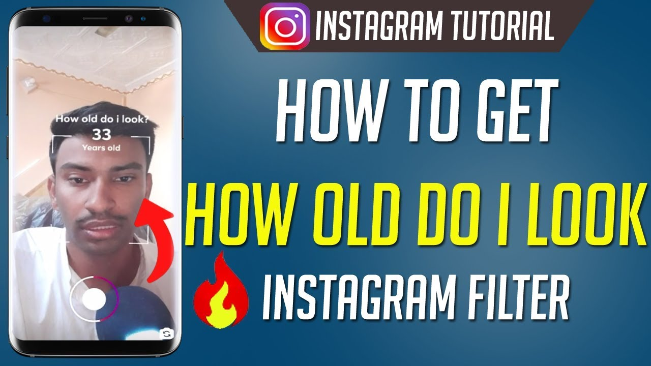 How To Get How Old Do I Look Instagram Filter Youtube