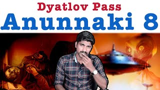 Anunnaki Part 8 | Dyatlov Pass Mystery | கொன்றது யார் | Tamil Pokkisham | Vicky | TP