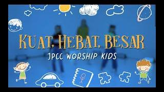 Kuat, Hebat, Besar (Gerak dan Lagu) - JPCC Worship Kids