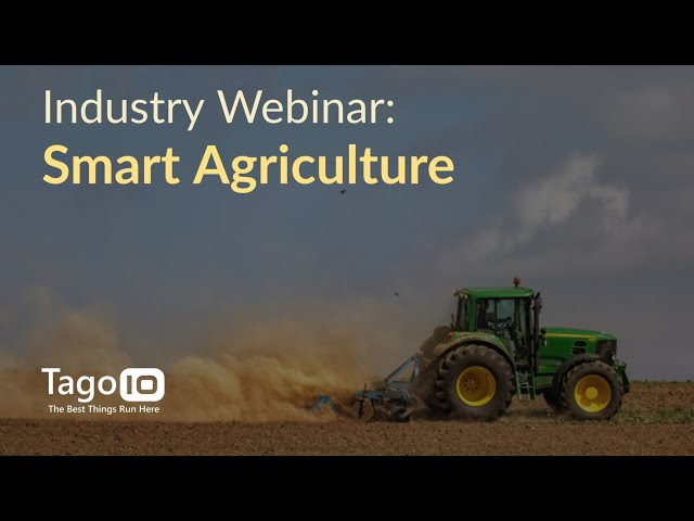 Industry Webinar: IoT Solutions for Smart Agriculture