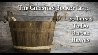 The Ultimate Christian Bucket List: 20 Things To Do Before Heaven Video