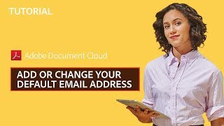 Add or Change Your Default Email Address in Adobe Acrobat DC