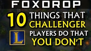 10 Things Challenger Players Do That You Don