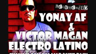 Yonay AF & Victor Magan - Electro Latino (Juan Magan & M. Marquez Remix)