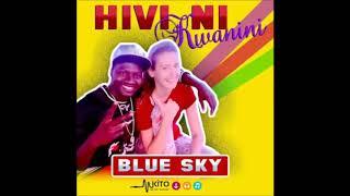 Blue sky ft yeyo boy,-HIV kwann