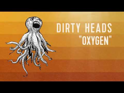 Dirty Heads - 'Oxygen' (Official Audio)