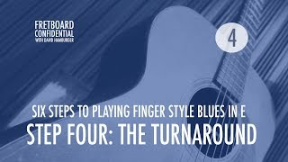 Six Steps to Plaỳing Finger Style Blues in E: 4 of 6 : The Turnaround