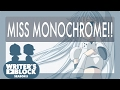 MISS MONOCHROME
