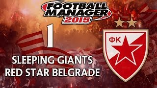 Sleeping Giants: Red Star Belgrade - Ep.1 Introduction | Football Manager 2015