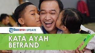 Kata Ayah Kandung Betrand Peto Mengenai Keputusan Anaknya Ingin Lanjutkan Sekolah Di Jakarta