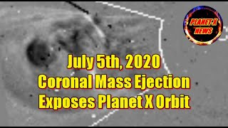 July 5th 2020 Coronal Mass Ejection Exposes Planet X Orbit