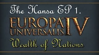 Europa Universalis 4 Wealth of Nations - The Hansa Merchant Republic Let