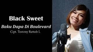 BLACK SWEET - BAKU DAPA DI BOULEVARD (ALBUM POP MANADO)