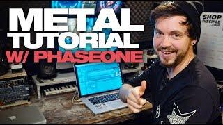 TUTORIAL - Metal w/ PhaseOne