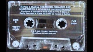 Project Pat - Murderer & Robber (Feat. DJ Paul & Lord Infamous) {OG Tape Rip}