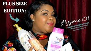 Plus Size Edition: Hygiene 101