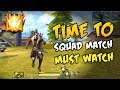 Time To Epic Squad Match Gameplay Must Watch - Garena Free Fire- Total Gaming