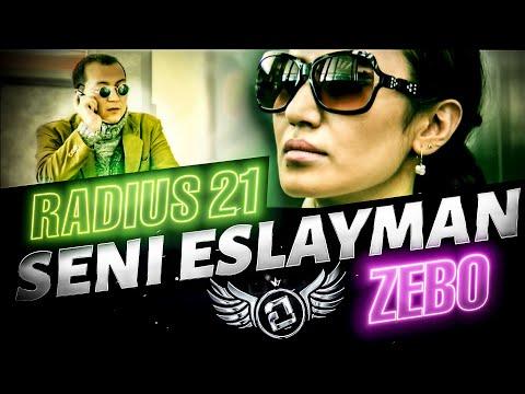㉑ Radius 21 & Zebo - Seni eslayman