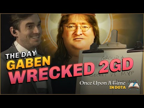 The Day GabeN WRECKED 2GD   Once Upon A Time In Dota