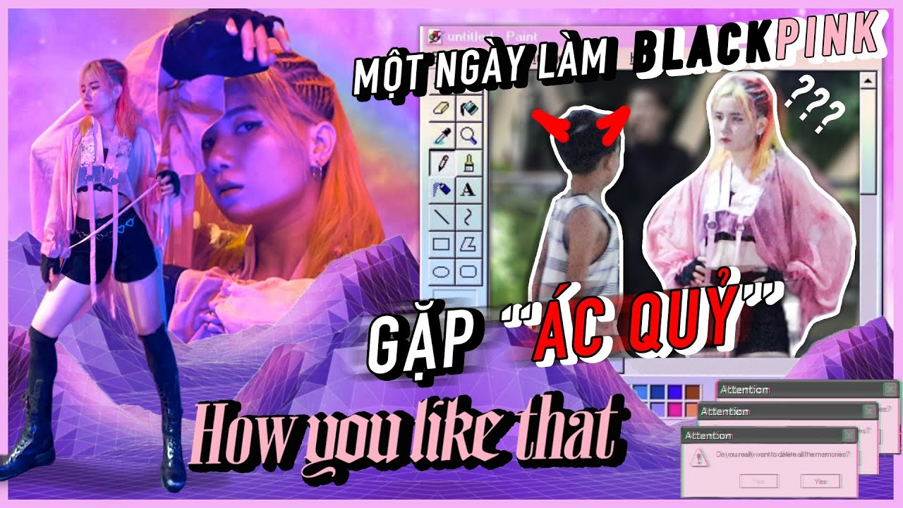 1 Ngày Dance Cover Black Pink: HOW YOU LIKE THAT gặp phải con nít quỷ