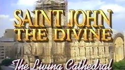 Saint John The Divine: The Living Cathedral