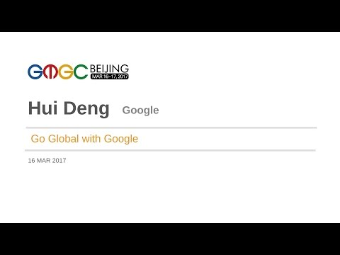 Go Global with Google by Google - GMGC Beijing 2017