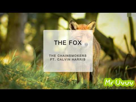 The Chainsmokers ft Calvin Harris - The Fox (New Song 2018)