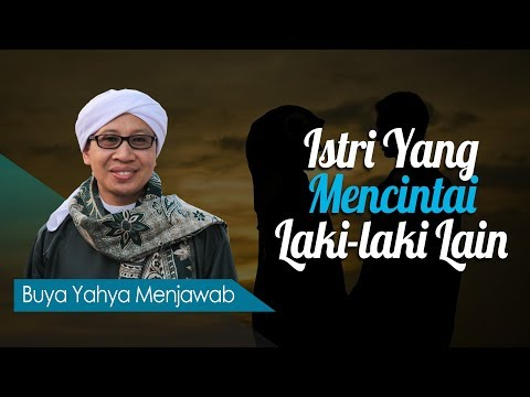 Istri Yang Mencintai Laki-laki Lain - Buya Yahya Menjawab