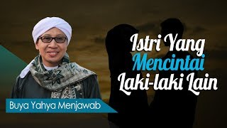 Istri Yang Mencintai Laki-laki Lain - Buya Yahya Menjawab MP3