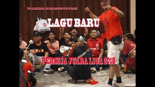 "New Song "" PERSIJA JUARA LIGA 2018 "" { OFFICIAL MUSIK,VIDEO } Cipt Herawan Plembon"
