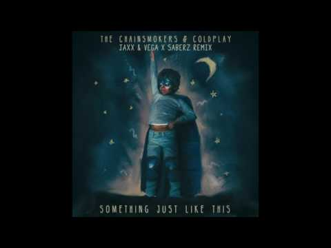 The Chainsmokers & Coldplay - Something Just Like This (Jaxx & Vega X SaberZ Festival Mix)