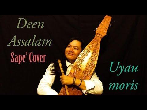 DEEN ASSALAM (Agama Perdamaian) I Sape' Cover - Uyau moris