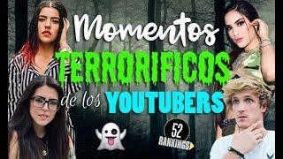 MOMENTOS MÁS TERRORÍFICOS DE LOS YOUTUBERS - 52 Rankings