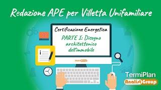 Redazione APE per Villetta Unifamiliare - PARTE I: disegno architettonico