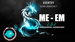 Aventry - Alpha (Radio Edit) [Musica Electronica]