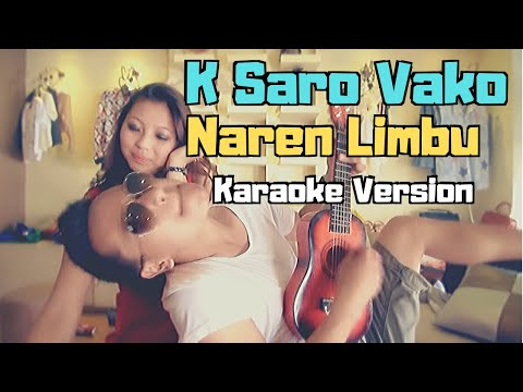 K Saro Vako - Naren Limbu (Karaoke Version)