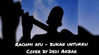 Pergilah Saja Kau Dari Hidupku Rachmi Ayu Bukan Untukku Cover By Dedi Akbar