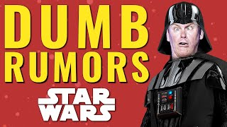 Where do these DUMB Star Wars rumors come from?