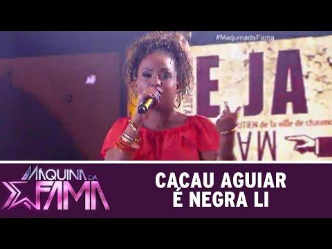 Máquina Da Fama (18/04/16) Cacau Aguiar é Negra Li