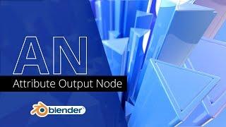Blender Animation Nodes | Attribute Output Node