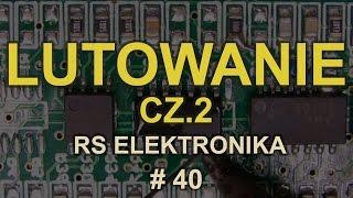 Lutowanie cz.2 [RS Elektronika]#40