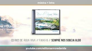 6 // Sempre Nos Sobeja Algo - CD Rios de Água Viva