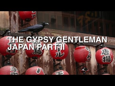 The Gypsy Gentleman | Japan | Part II