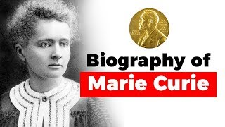 Biography of Marie Curie, First woman to win a Nobel Prize & only woman to win the Nobel prize twice