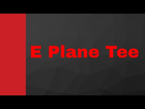 E-Plane Tee (S Matrix, Working & Applications), Wave Guide, Transmission Line, Microwave Engineering