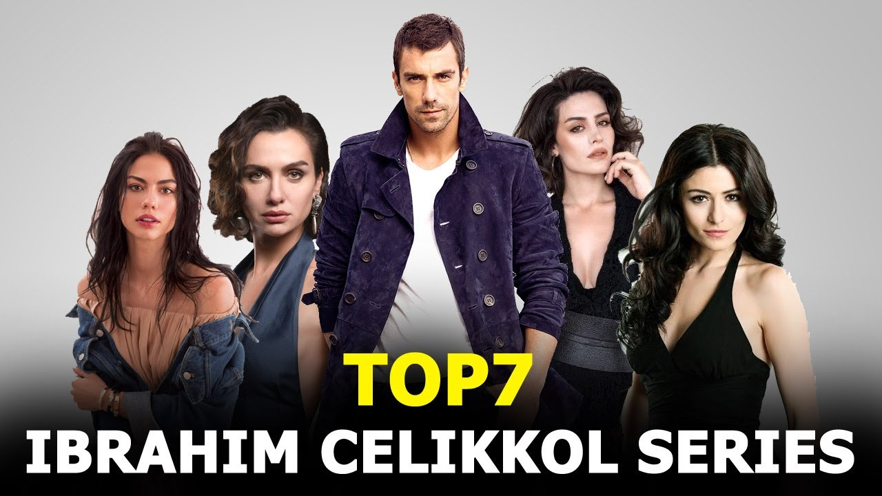 Top 7 İbrahim Çelikkol Drama Series 2020 - You Must Watch