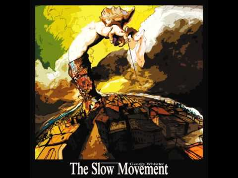 Georgy Whistler - The Slow Movement LP (Snippets)