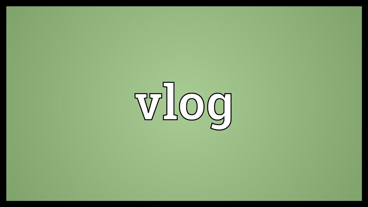 Vlog Meaning