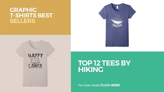 Top 12 Tees By Hiking // Graphic T-Shirts Best Sellers