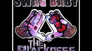 THE BLACKNESS - SWAG BABY (Original Mix)